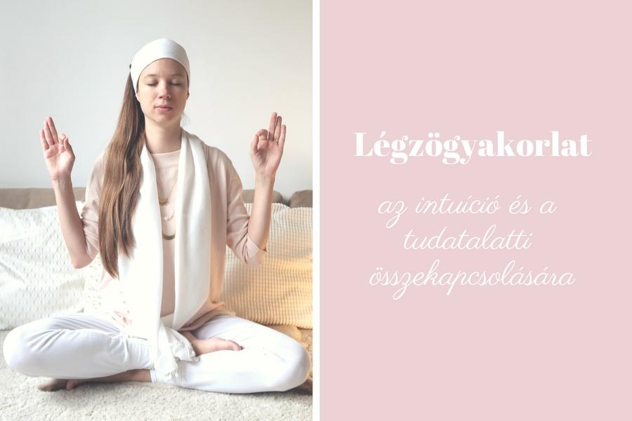Légzőgyakorlat az intuíció és a tudatalatti összekapcsolására
