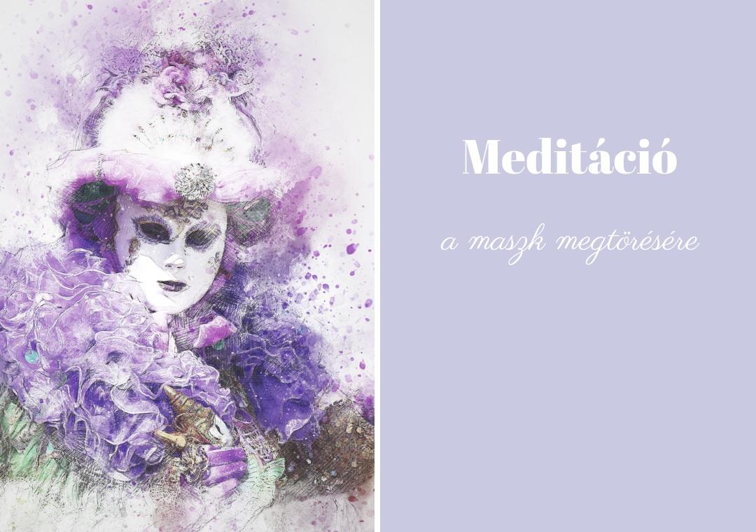 Meditáció a maszk megtörésére
